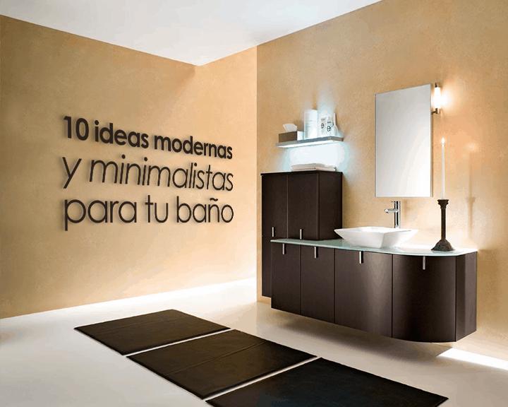 10 ideas modernas y minimalistas para tu baño