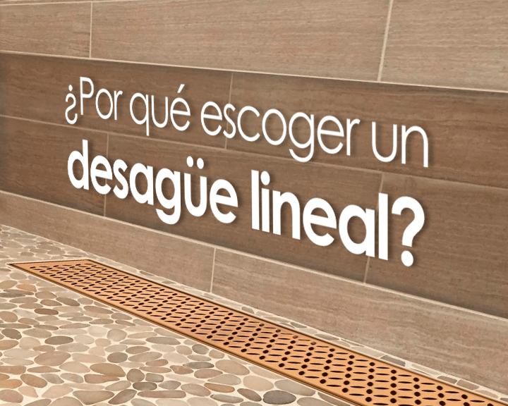 ¿Por qué elegir un drenaje lineal?